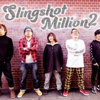 Slingshot Million2 突き抜けるハッピーパンクサウンドでライブハウスシーンを席巻する